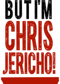 But I'm Chris Jericho!