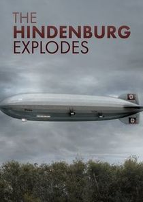 The Hindenburg Explodes!