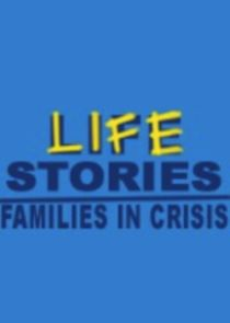 Lifestories: Families in Crisis