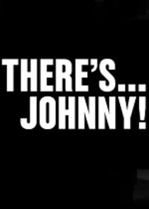 There's… Johnny!
