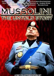 Mussolini: The Untold Story