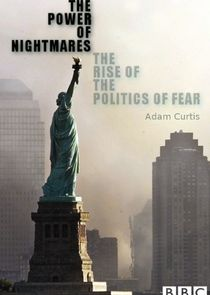 The Power of Nightmares: The Rise of the Politics of Fear