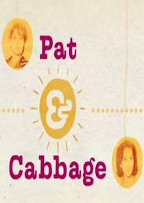 Pat and Cabbage