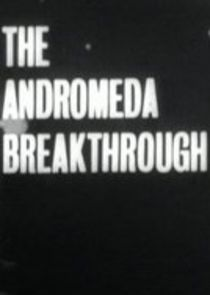 The Andromeda Breakthrough