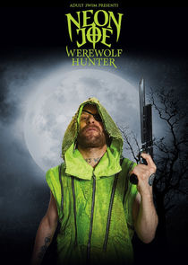 Neon Joe, Werewolf Hunter